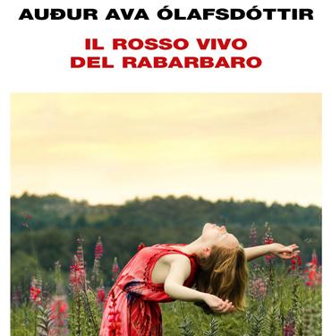 """""""Il rosso vivo del rabarbaro"""" di Audur Ava Olafsdottir"""
