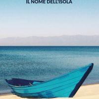 Il nome dell'isola, esordio di Fabio Greco