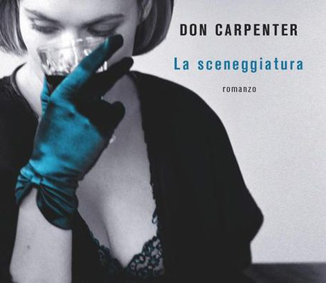 Don Carpenter, autore di fama dal successo postumo