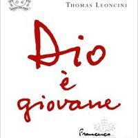 """""""Dio è giovane"""", un libro di Thomas Leoncini"""