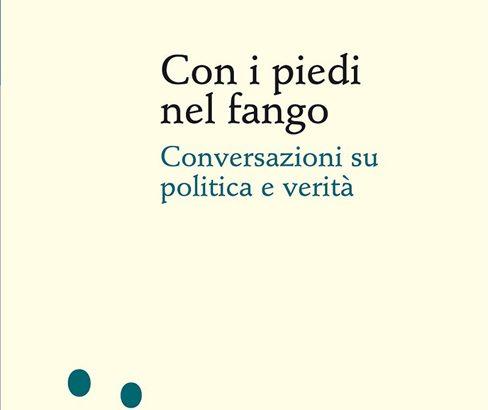Con i piedi nel fango. Rosatelli – Carofiglio: conversazione su politica e verità