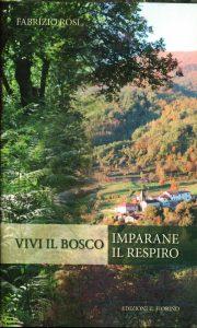 """La copertina della raccolta di poesie """"Vivi il bosco. Imparane il respiro"""" di Fabrizio Rosi"""