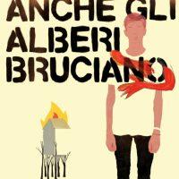 """""""Anche gli alberi bruciano"""" di Lorenza Ghinelli, crescere e conoscersi con la disobbedienza"""