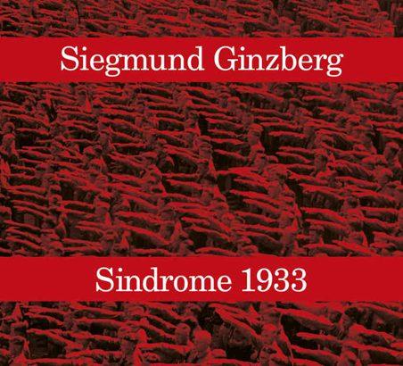 Sindrome 1933: tutti i pericoli di un futuro che arriva dal passato