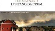 L'America di Lee Maynard, tra bullismo, violenze e desiderio di andarsene