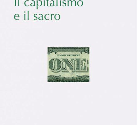 Il capitalismo non ha eliminato il sacro nel mondo secolarizzato