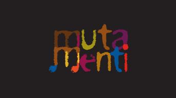 Al via la 4a edizione del Festival MutaMenti